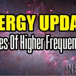 ENERGY UPDATE – Waves Of Higher Frequencies
