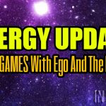 ENERGY UPDATE – MIND GAMES With Ego And The Heart