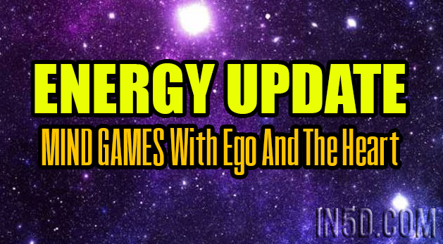 ENERGY UPDATE - MIND GAMES With Ego And The Heart