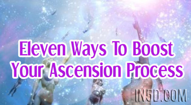 Eleven Ways To Boost Your Ascension Process
