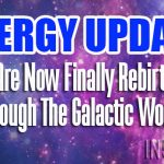 Energy Update – We Are Now Finally Rebirthing Through The Galactic Womb Parts 1 Thru 3
