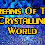 Dreams Of The Crystalline World