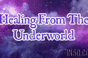 Healing From The Underworld