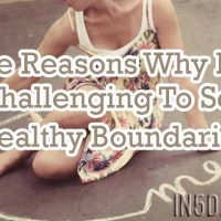 5 Reasons Why It Is Challenging To Set Healthy Boundaries
