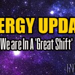 ENERGY UPDATE – We are In A 'Great Shift'