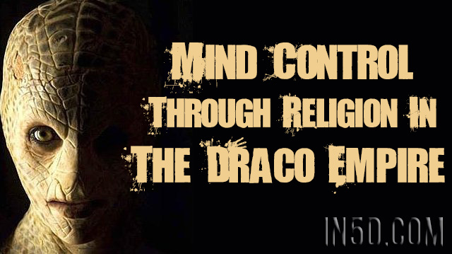 Mind Control Through Religion In The Draco Empire