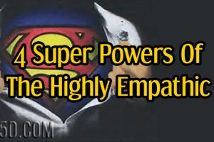 4 Super Powers Of The Highly Empathic