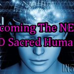 Becoming The NEW 5D Sacred Human