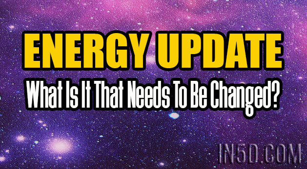 ENERGY UPDATE - What Is It That Needs To Be Changed?