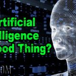 Is Artificial Intelligence a Good Thing?