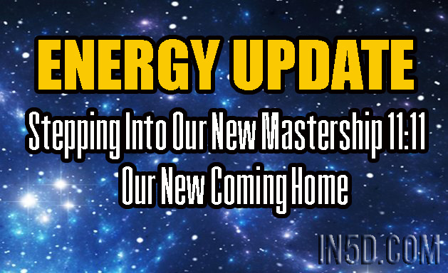 ENERGY UPDATE - Stepping Into Our New Mastership 11:11 - Our New Coming Home