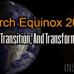 March Equinox 2017 – Truth, Transition, And Transformation!