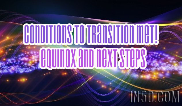 Conditions To Transition Met! Equinox And Next Steps