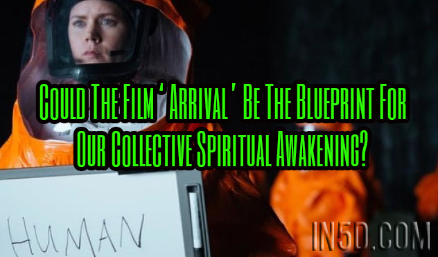 Could the film arrival be the blueprint for our collective could the film arrival be the blueprint for our collective spiritual awakening malvernweather Images