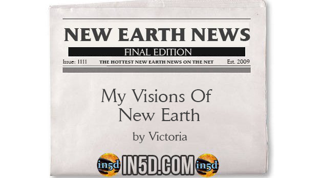 New Earth News - My Visions Of New Earth