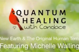 Quantum Healing with Candace with Michelle Walling: The New Earth & The Original Human Template