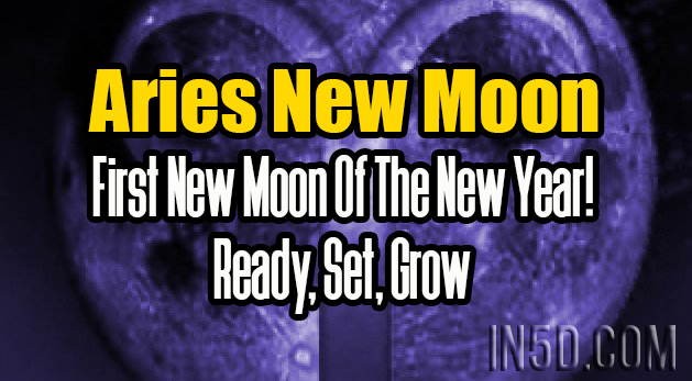 Aries New Moon- First New Moon Of The New Year! Ready, Set, Grow