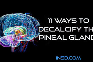 11 Ways to Decalcify the Pineal Gland