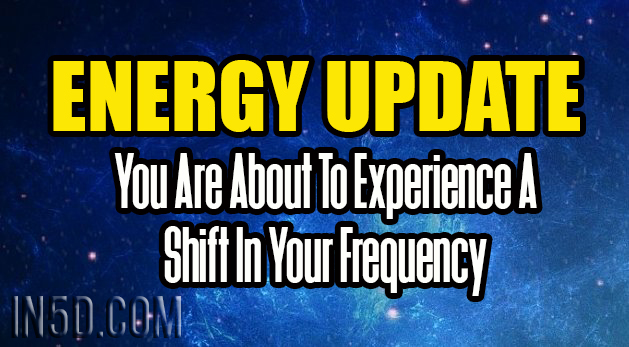 ENERGY UPDATE - You Are About To Experience A Shift In Your Frequency