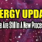 Energy Update – We Are Still In A New Process