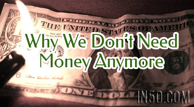Why We Don't Need Money Anymore