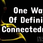 One Way Of Defining Connectedness