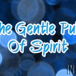 The Gentle Pull Of Spirit