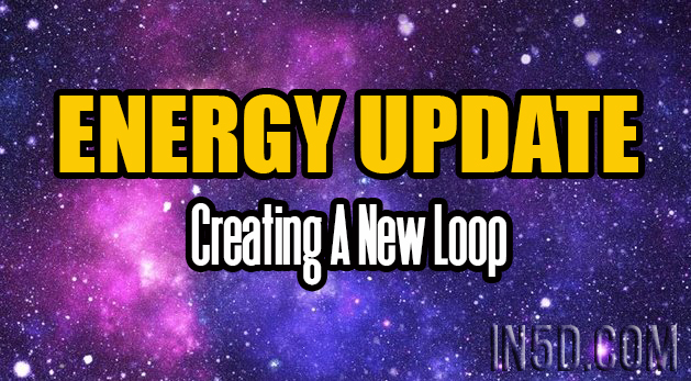 ENERGY UPDATE - Creating A New Loop