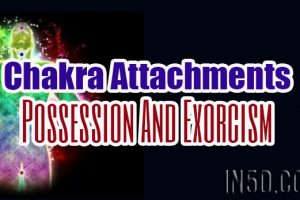 Chakra Attachments – Possession And Exorcism