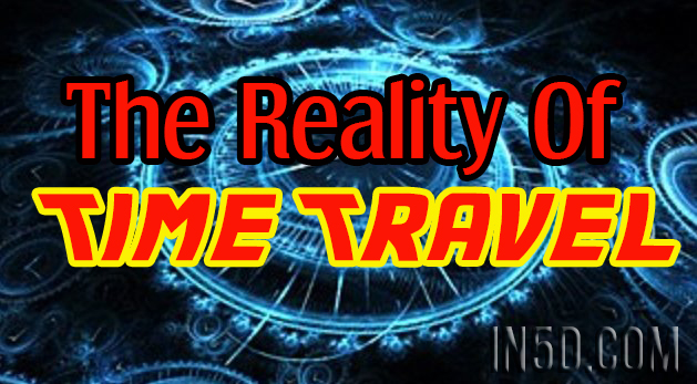 The Reality Of Time Travel