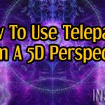 How To Use Telepathy From A 5D Perspective