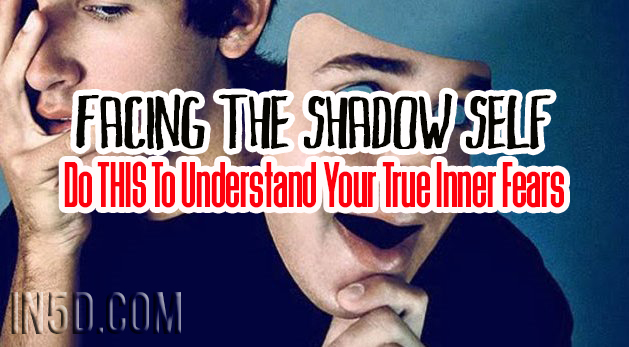 Facing The Shadow Self - Do THIS To Understand Your True Inner Fears