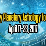 Weekly Planetary Astrology Forecast April 17-23, 2017