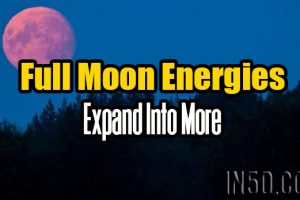 Full Moon Energies  – Expand Into More