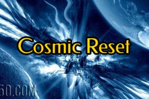 Cosmic Reset