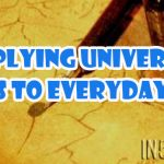Applying Universal Laws To Everyday Life