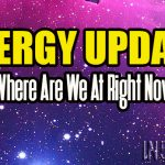 ENERGY UPDATE – Where Are We At Right Now?