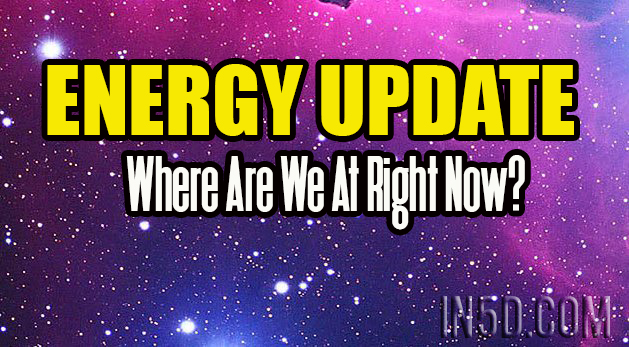 ENERGY UPDATE - Where Are We At Right Now?
