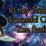 10 Key Tools For Successful Cosmic Zen Surfing