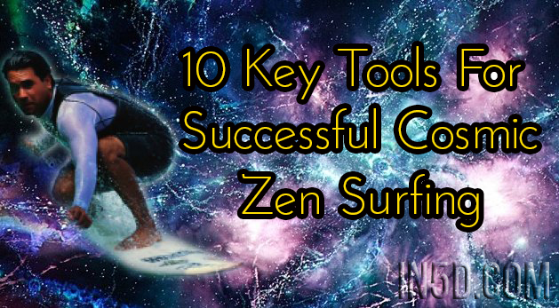 10 Key Tools For Successful Cosmic Zen Surfing