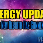 ENERGY UPDATE – Our New Rebirth Has Commenced