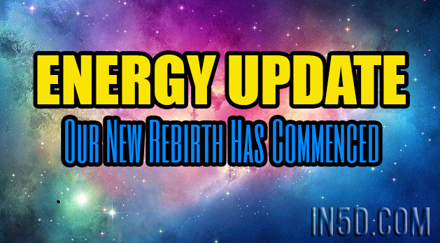 ENERGY UPDATE - Our New Rebirth Has Commenced