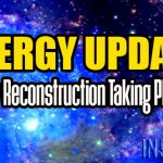 Energy Update – New Reconstruction Taking Place