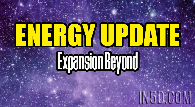 ENERGY UPDATE - Expansion Beyond