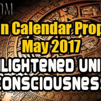 Mayan Calendar Prophecy – May 2017 – Enlightened Unity Consciousness
