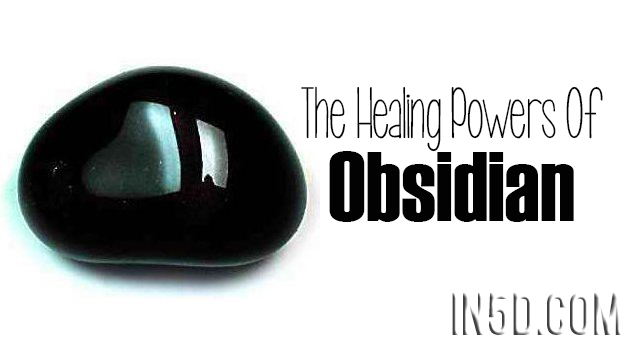 The Healing Powers Of Obsidian
