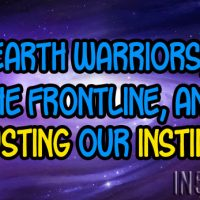 Earth Warriors, The Frontline, And Trusting Our Instincts