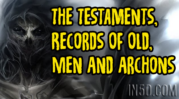 The Testaments, Records Of Old, Men And Archons