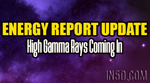 Energy Report Update - High Gamma Rays Coming In - Tiffany Stiles