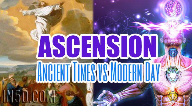 Ascension - Ancient Times vs Modern Day